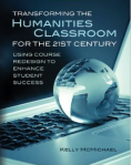 Transforming the Humanities Classroom for the 21st Century